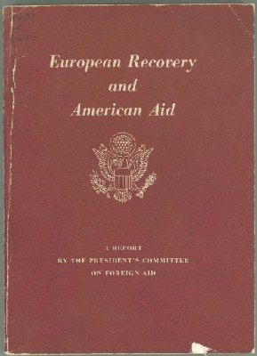 Creation of the Economic Cooperation Administration (ECA), which administered the Marshall Plan, followed recommendations submitted in this report by the Harriman Committee.