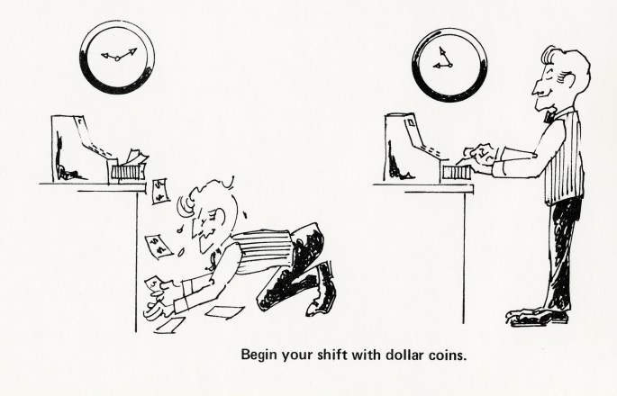 Cartoon with 2 cashiers, one picking up dropped bills, the other standing happily caption: Begin your shift with dollar coins