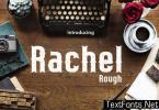 Rachel Rough Font