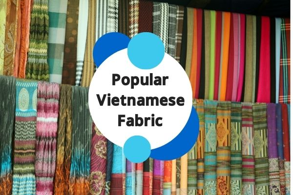 Popular Vietnamese Fabric are