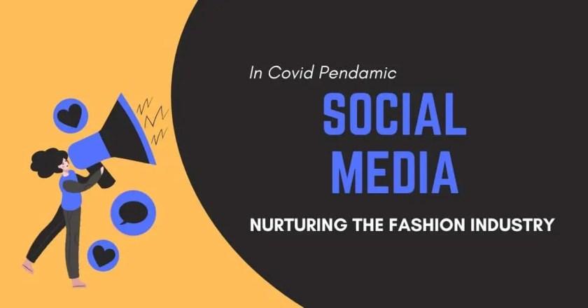 Social Media nurturing the fashion industry