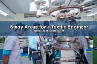 Study Areas for a Textile Engineer