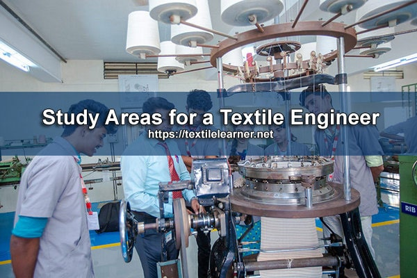 Study Areas of a Textile Engineer