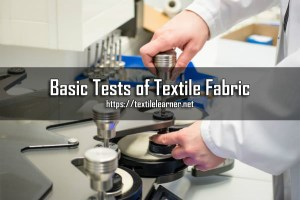 Basic Tests of Textile Fabric