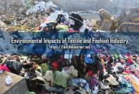 Environmental Impacts of Textile and Fashion Industry