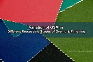 Variation of GSM in Different Processing Stages of Dyeing & Finishing