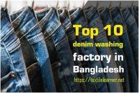 Top 10 Denim Washing Factory in Bangladesh