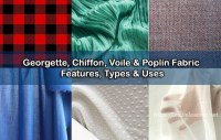 Georgette, Chiffon, Voile, Poplin, Dotted Swiss and Flannel Fabric: Types, Features & Uses