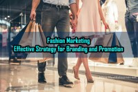 Fashion Marketing: Effective Strategy for Branding and Promotion