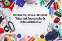 Identification Productive Uses of Different Trimmings and Accessories in Apparel Industry