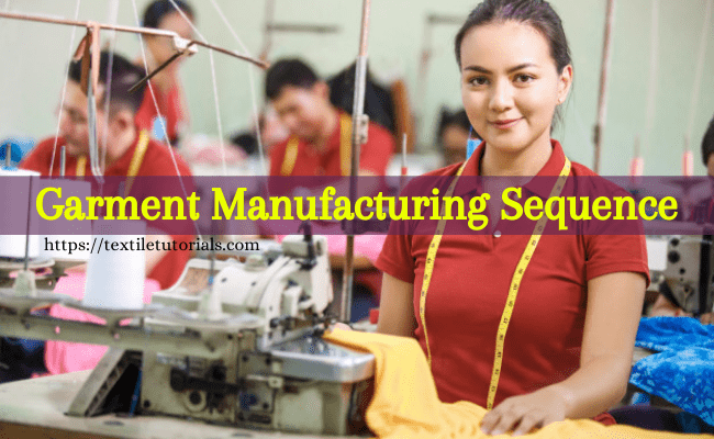 Garment manufacturing process sequence