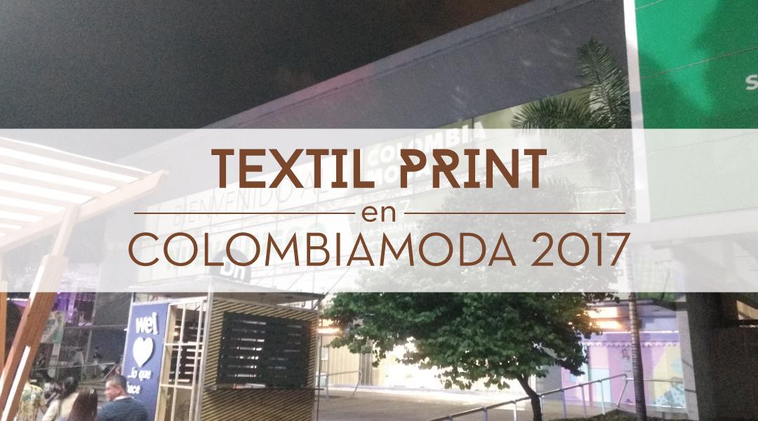 Textil Print en ColombiaModa 2017