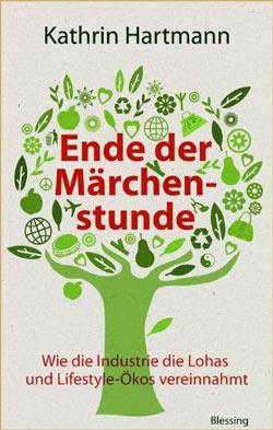 Kathrin Hartmann: 'Ende der Märchenstunde'