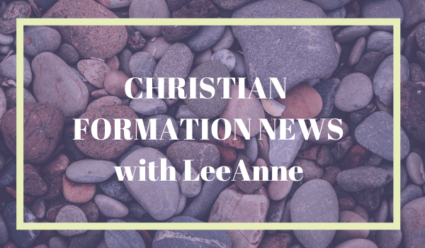 Christian Formation News-April 9, 2021
