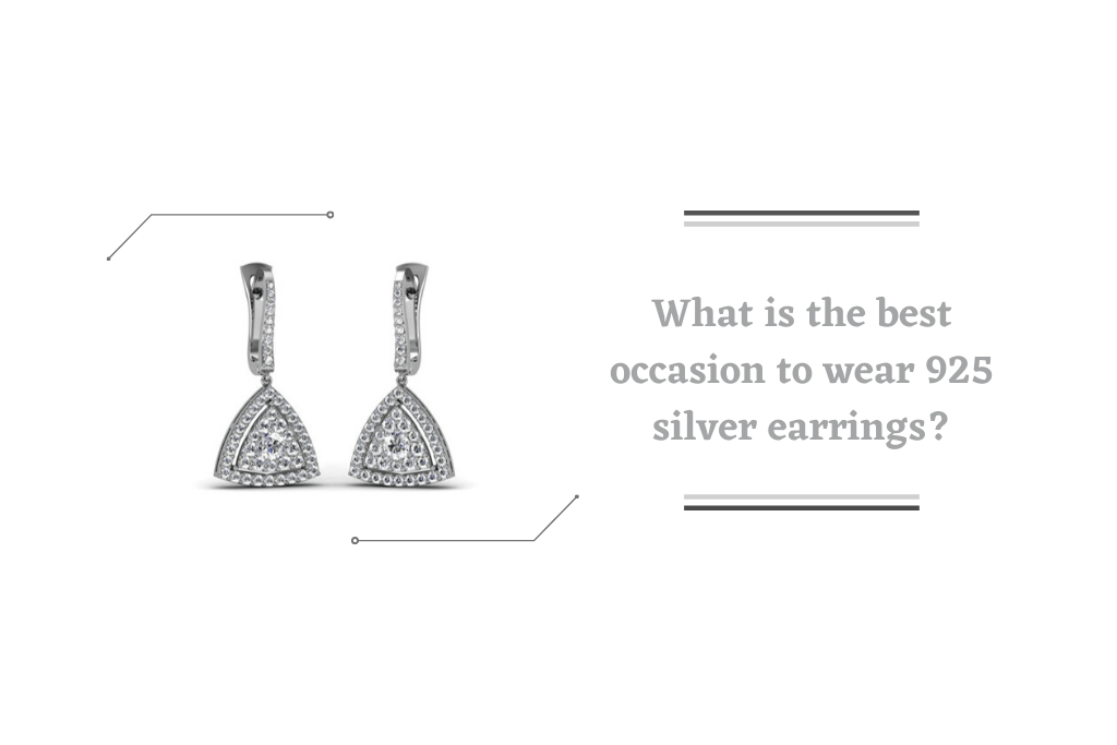 What is the best occasion to wear 925 silver earrings?