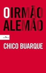 Chico Buarque: O irmão alemã