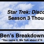 "Ben's Breakdown | ""Star Trek: Discovery"" Season 3 Thoughts"