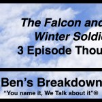 "Ben's Breakdown | ""The Falcon and the Winter Soldier"" 3 Episode Thoughts"
