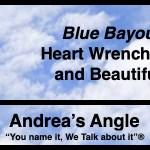 "Andrea's Angle | ""Blue Bayou"" – Heart Wrenching and Beautiful"
