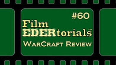 WarCraft Film EDERtorial REVIEW feature image