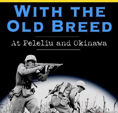 With the Old Breed: At Peleiu and Okinawa by Eugene Sledge review