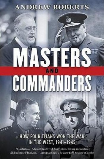 Masters and Commanders Andrew Roberts Review
