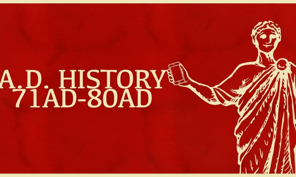 Second Temple's Destruction, Siege of Masada Fortress & Roman Colosseum Construction | 71AD - 80AD