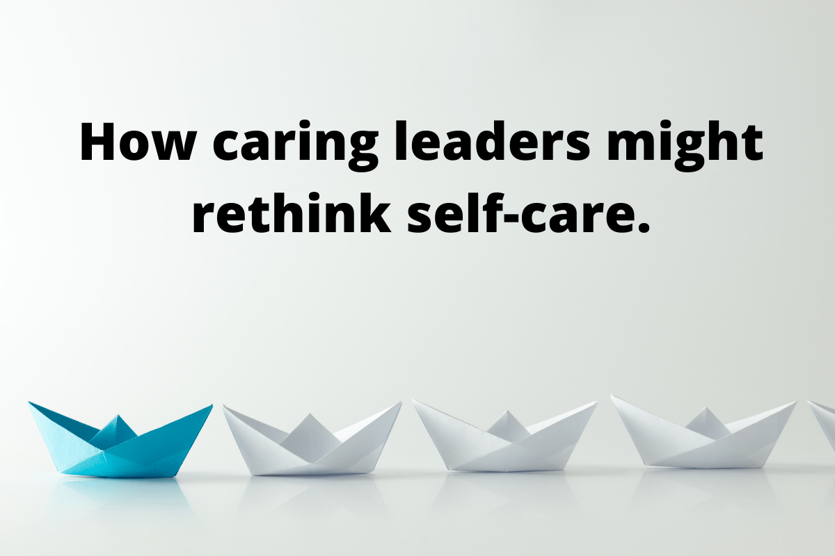 Title text in the middle: How caring leaders might rethink self-care. Below the title text are a series of paper boats, all white, with the second one blue.