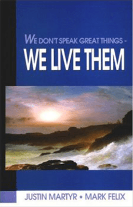 We Don't Speak Great Things - We Live Them