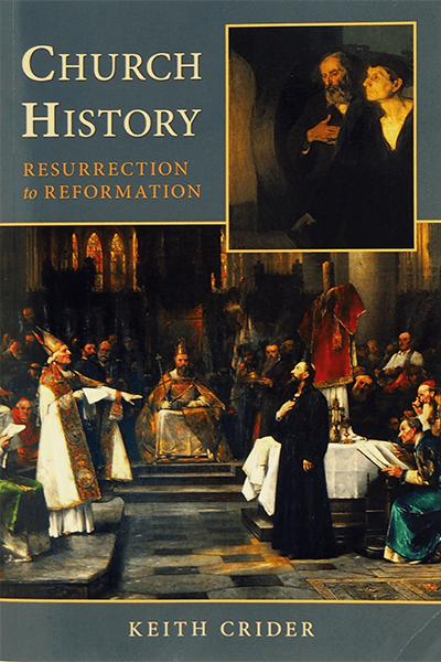 Church History: Resurrection to Reformation