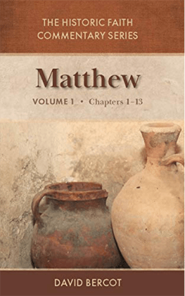 The Historic Faith Commentary Vol. 1 Matthew 1–13