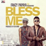 "MUSIC: Fanzy Papaya – ""Bless Me"" Ft. Patoranking ( Prod. By Dr Amir) 