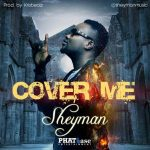 AUDIO + VIDEO: Sheyman – Cover Me