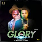 MIXTAPE: DJ Majesty – Glory Mixtape || @dj_majesty_muzic