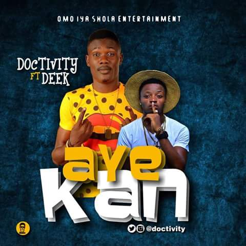MUSIC: Doctivity Ft. Deek - Aye Kan (Prod. By Pitar Pypar)