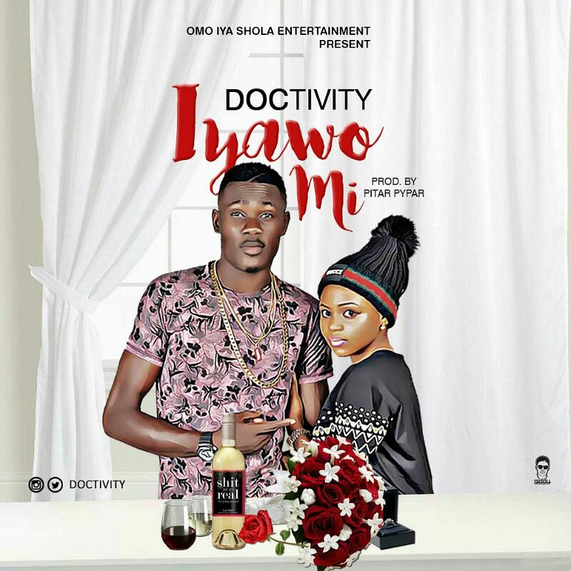 MUSIC: Doctivity - Iyawo Mi