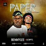 MUSIC: Bennylee Ft Scripts -Paper