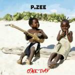 MUSIC: P.ZEE – One Day @Pzee16