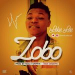 MUSIC: Leke Lee – Zobo (Prod. Nolly Griffin)
