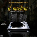 MIXTAPE: DJ Don Mikky – If Mixtape