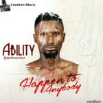 MUSIC: Ability – Happens To Anybody