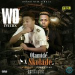 MUSIC: Olamide Ft. Skolade – Wo Remix