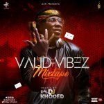 MIXTAPE PREMIERE: Quality DJ Khoded – Valid VIbez