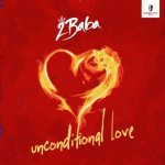MUSIC: 2Baba – Unconditional Love