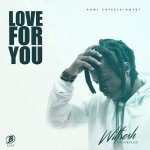 AUDIO + VIDEO: Wilfresh – Love For You
