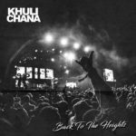 MUSIC: Khuli Chana – Back To The Heights By King