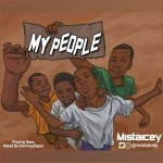 MUSIC: Mistaicey – My People + Bend Over