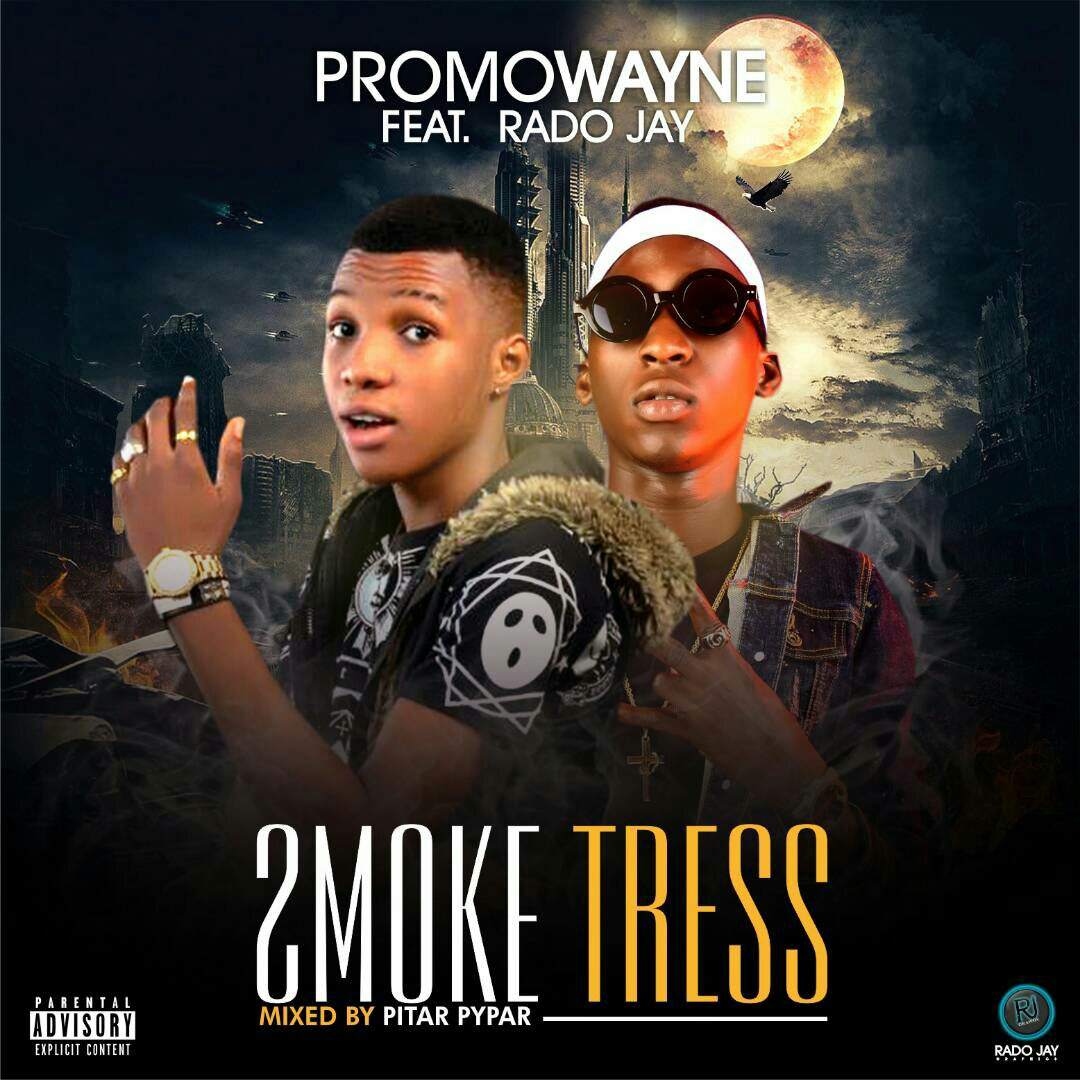 MUSIC: Promowayne Ft. Rado Jay - Smoke Trees (Prod. By Pitar Pypar)