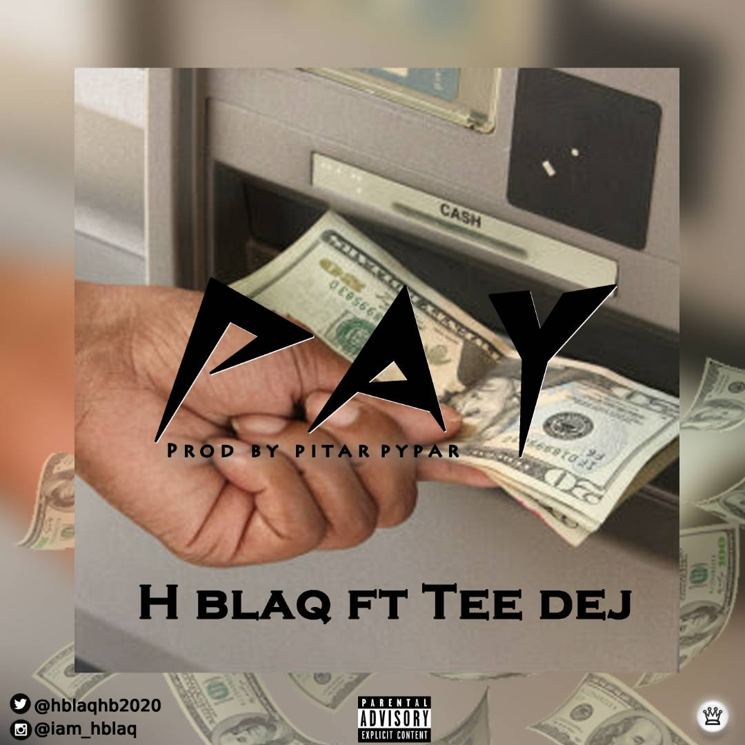MUSIC: HBlaq - Pay Ft. Tee Dej