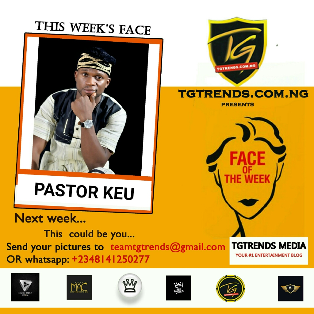TGtrends Face Of The Week (Male) - Idowu Damilare (Pastor Keu)